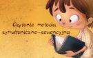Czytanie metodą symultaniczno-sekwencyjną – część 1